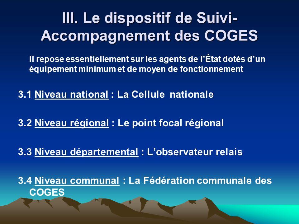 III. Le dispositif de Suivi- Accompagnement des COGES Il repose essentiellement sur les agents de lÉtat dotés dun équipement minimum et de moyen de fo