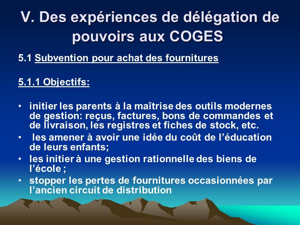V. Des expériences de délégation de pouvoirs aux COGES V. Des expériences de délégation de pouvoirs aux COGES 5.1 Subvention pour achat des fourniture