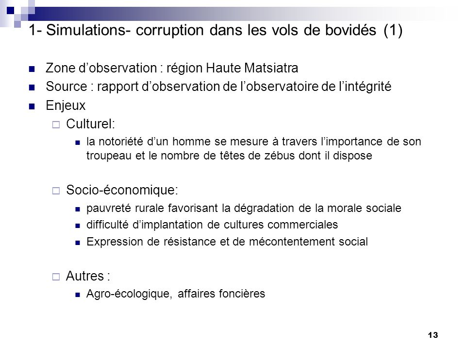 13 Zone dobservation : région Haute Matsiatra Source : rapport dobservation de lobservatoire de lintégrité Enjeux Culturel: la notoriété dun homme se