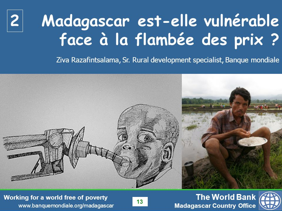 The World Bank Madagascar Country Office www.banquemondiale.org/madagascar Working for a world free of poverty 13 Ziva Razafintsalama, Sr.
