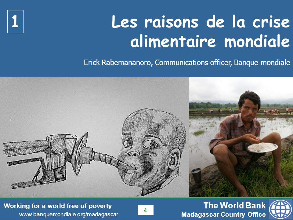 The World Bank Madagascar Country Office www.banquemondiale.org/madagascar Working for a world free of poverty 5 Les catastrophes naturelles à cause du changement climatiques Sécheresse en Australie (2006, 2007), 3ème exportateur mondial de blé.