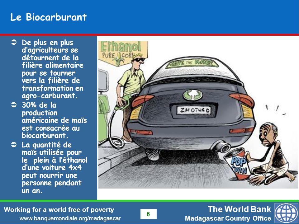 La Banque Mondiale à Madagascar The World Bank Madagascar Country Office Oeuvrer pour un monde sans pauvreté