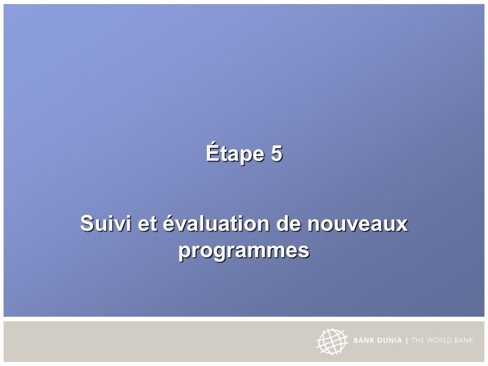 Étape 5 Suivi et évaluation de nouveaux programmes