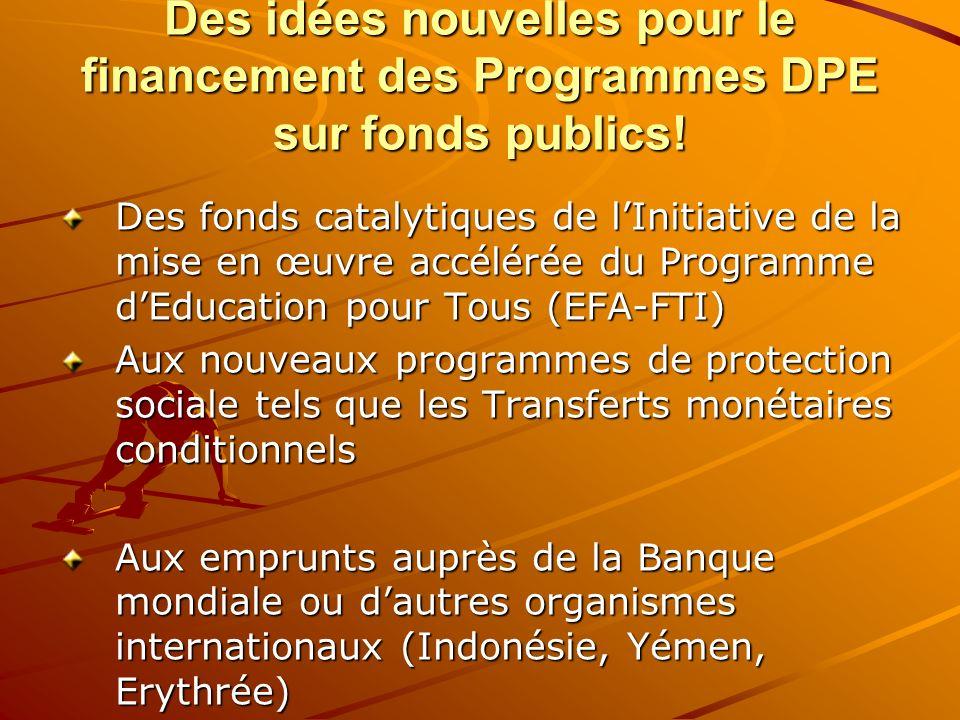 Des idées nouvelles pour le financement des Programmes DPE sur fonds publics! Des fonds catalytiques de lInitiative de la mise en œuvre accélérée du P