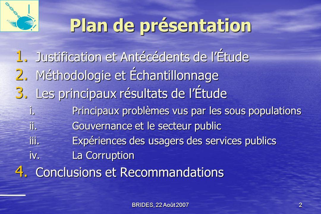 BRIDES, 22 Août 2007 1 Gouvernance et Corruption en Haïti Donneur dOrdre: Unité de Lutte Contre la Corruption (ULCC) Avec lAssistance Technique et Fin