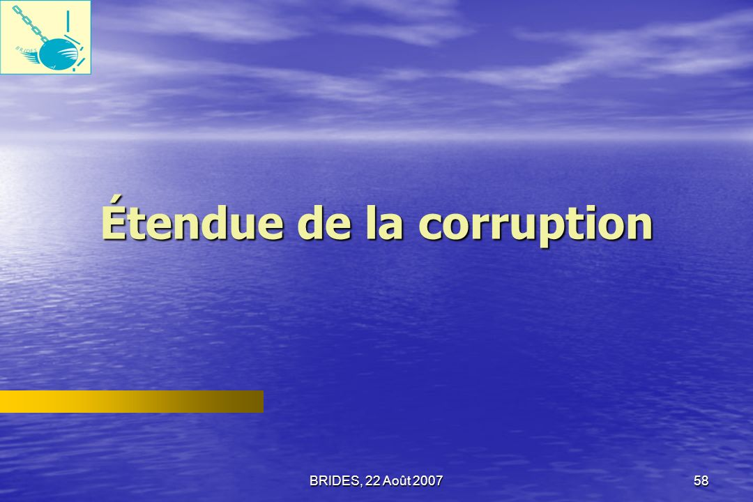 BRIDES, 22 Août 200757 (4) La corruption