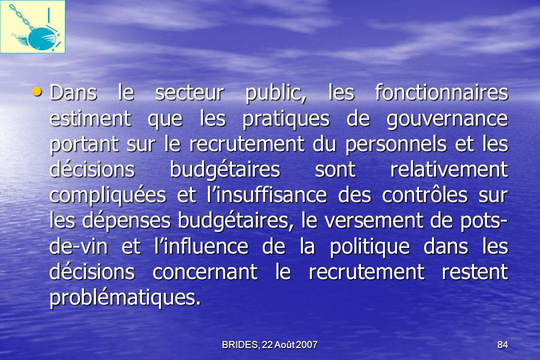 BRIDES, 22 Août 200783 La confiance élémentaire des quatre groupes dans les institutions de létat au niveau national aussi bien que local était faible.