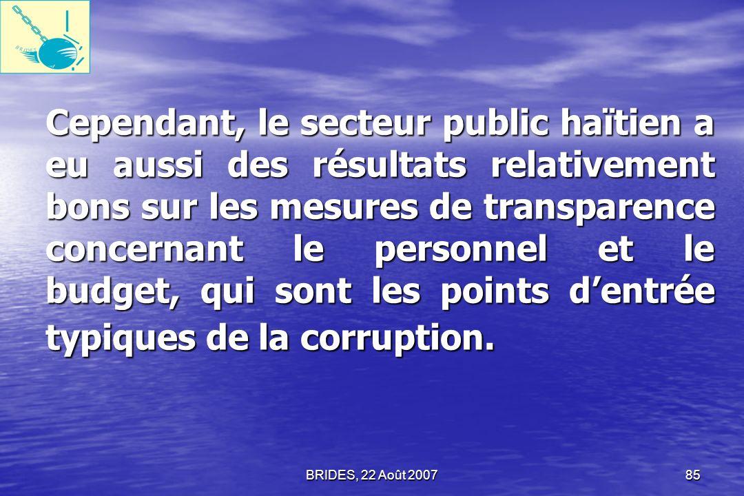 BRIDES, 22 Août 200784 Dans le secteur public, les fonctionnaires estiment que les pratiques de gouvernance portant sur le recrutement du personnels e