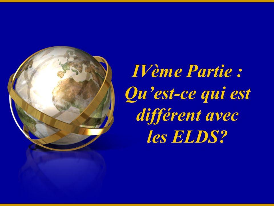 IVème Partie : Quest-ce qui est différent avec les ELDS?