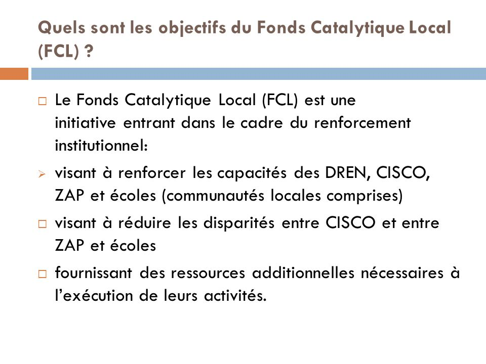 Quels sont les objectifs du Fonds Catalytique Local (FCL) .