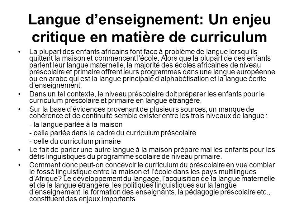 Langue denseignement: Un enjeu critique en matière de curriculum La plupart des enfants africains font face à problème de langue lorsquils quittent la
