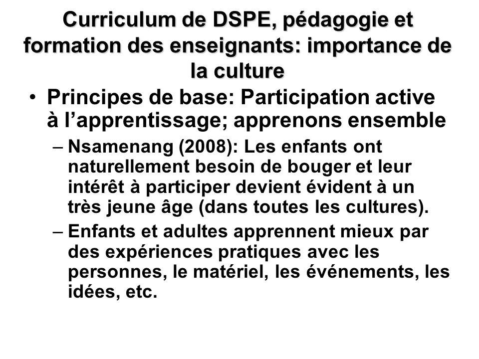Curriculum de DSPE, pédagogie et formation des enseignants: importance de la culture Principes de base: Participation active à lapprentissage; appreno