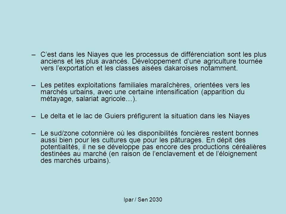 Ipar / Sen 2030 –Cest dans les Niayes que les processus de différenciation sont les plus anciens et les plus avancés. Développement dune agriculture t