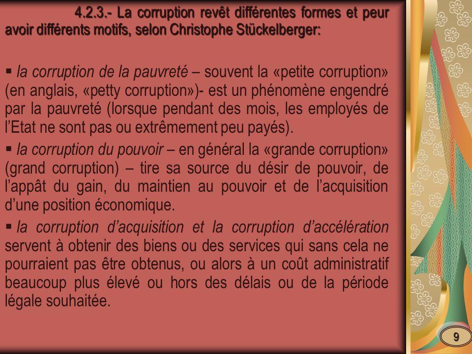 4.2.3.- La corruption revêt différentes formes et peur avoir différents motifs, selon Christophe Stückelberger: 4.2.3.- La corruption revêt différente