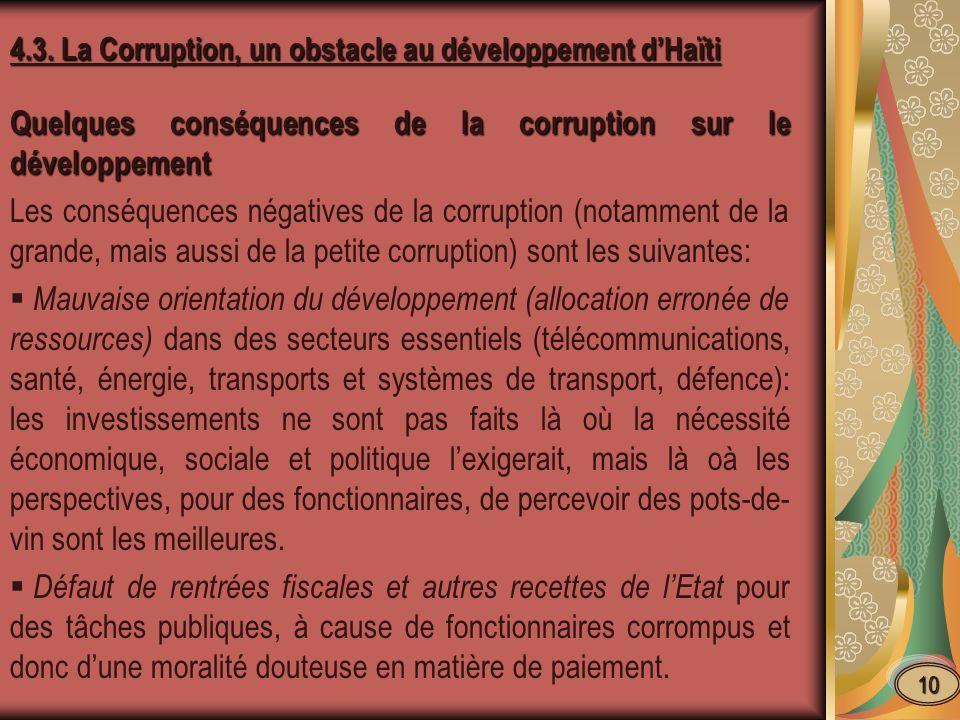 Evasion fiscale, puisque aucun impôt ne peut être perçu sur largent de la corruption.