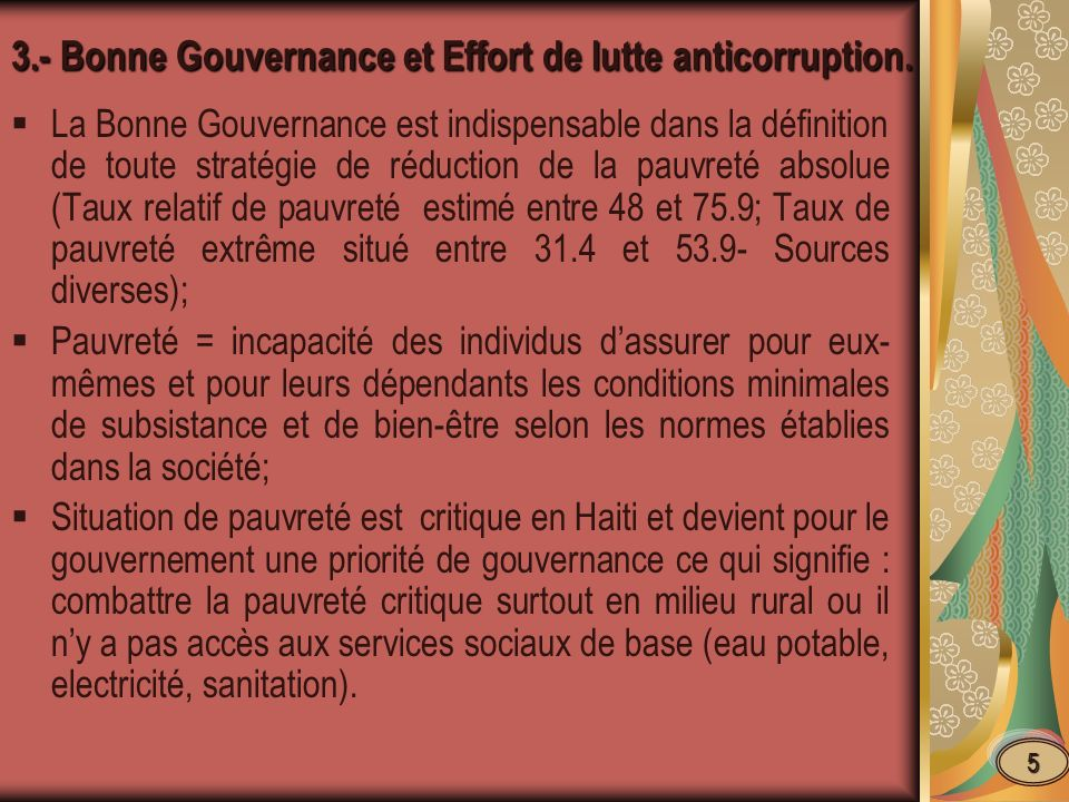 3.- Bonne Gouvernance et Effort de lutte anticorruption. La Bonne Gouvernance est indispensable dans la définition de toute stratégie de réduction de