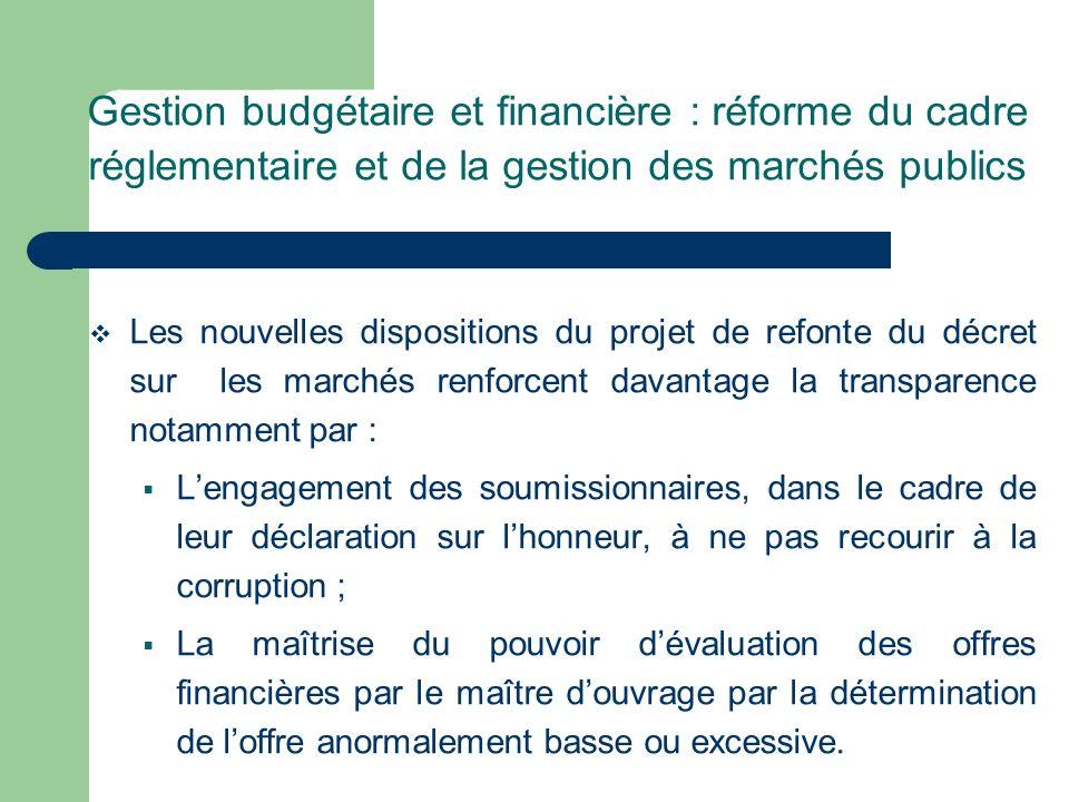 Gestion budgétaire et financière : réforme du cadre réglementaire et de la gestion des marchés publics Les nouvelles dispositions du projet de refonte