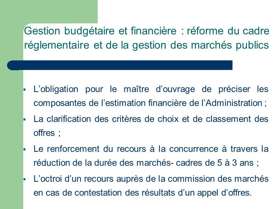 Gestion budgétaire et financière : réforme du cadre réglementaire et de la gestion des marchés publics Lobligation pour le maître douvrage de préciser