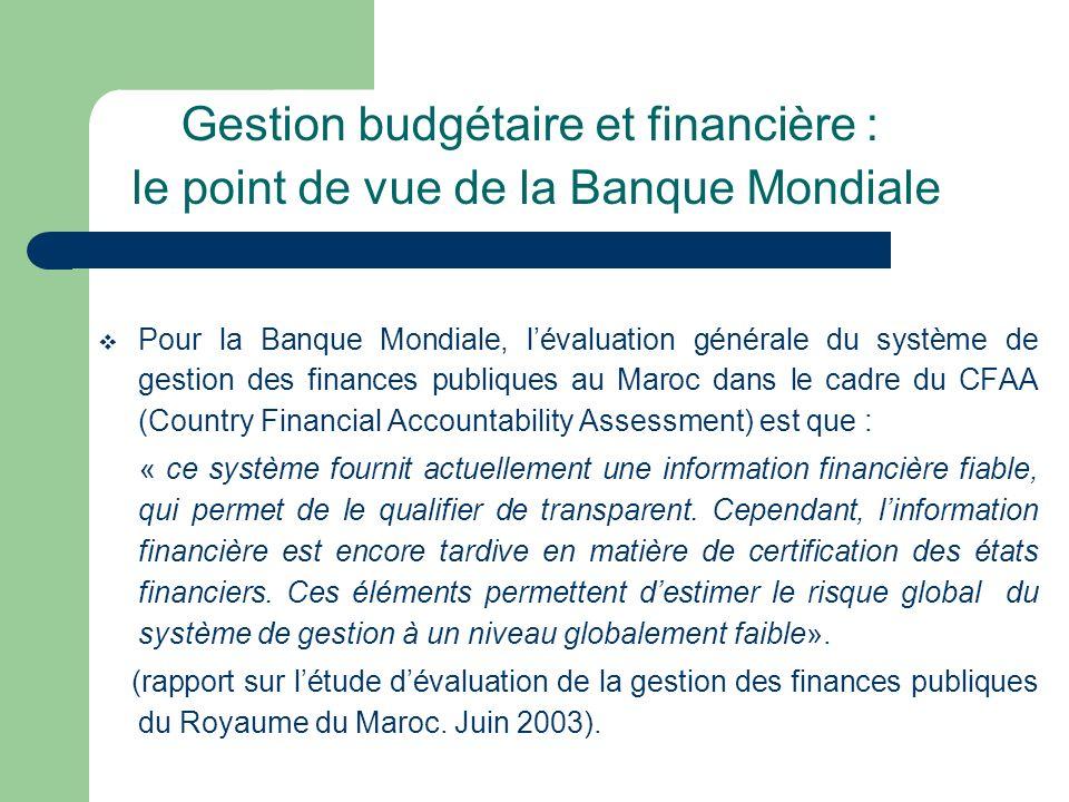 Gestion budgétaire et financière : le point de vue de la Banque Mondiale Pour la Banque Mondiale, lévaluation générale du système de gestion des finan