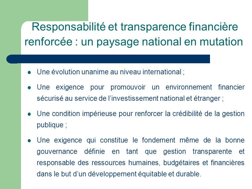Responsabilité et transparence financière renforcée : un paysage national en mutation Une évolution unanime au niveau international ; Une exigence pou