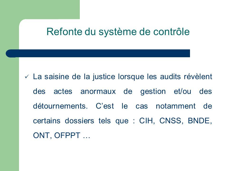 Refonte du système de contrôle La saisine de la justice lorsque les audits révèlent des actes anormaux de gestion et/ou des détournements. Cest le cas
