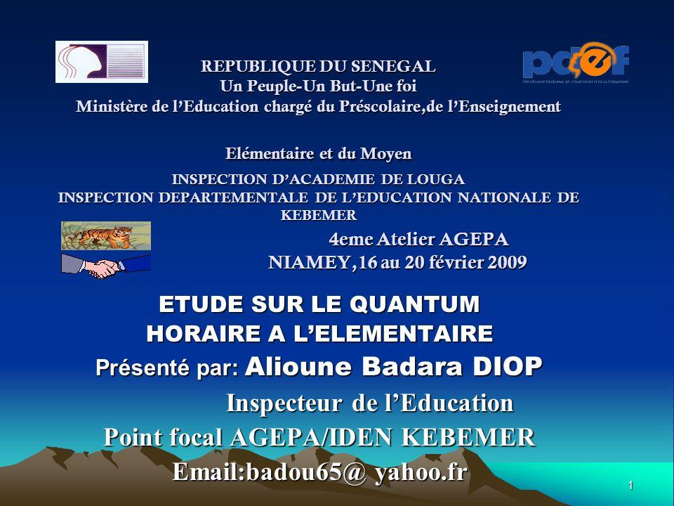 1 REPUBLIQUE DU SENEGAL Un Peuple-Un But-Une foi Ministère de lEducation chargé du Préscolaire,de lEnseignement Elémentaire et du Moyen INSPECTION DAC