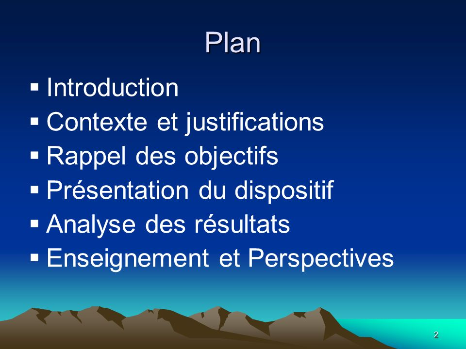 2 Plan Introduction Contexte et justifications Rappel des objectifs Présentation du dispositif Analyse des résultats Enseignement et Perspectives