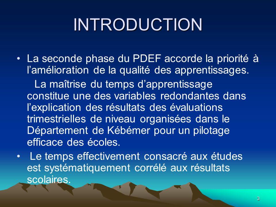 3 INTRODUCTION La seconde phase du PDEF accorde la priorité à lamélioration de la qualité des apprentissages. La maîtrise du temps dapprentissage cons