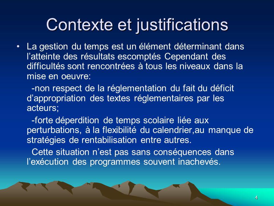4 Contexte et justifications La gestion du temps est un élément déterminant dans latteinte des résultats escomptés Cependant des difficultés sont renc