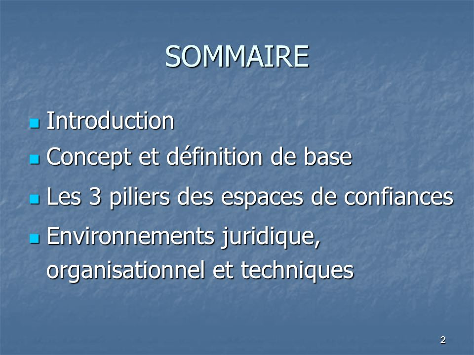 2 SOMMAIRE Introduction Introduction Concept et définition de base Concept et définition de base Les 3 piliers des espaces de confiances Les 3 piliers