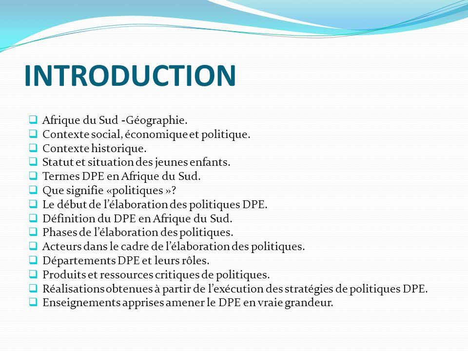 INTRODUCTION Afrique du Sud -Géographie. Contexte social, économique et politique.