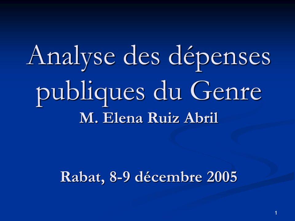 1 Analyse des dépenses publiques du Genre M. Elena Ruiz Abril Rabat, 8-9 décembre 2005