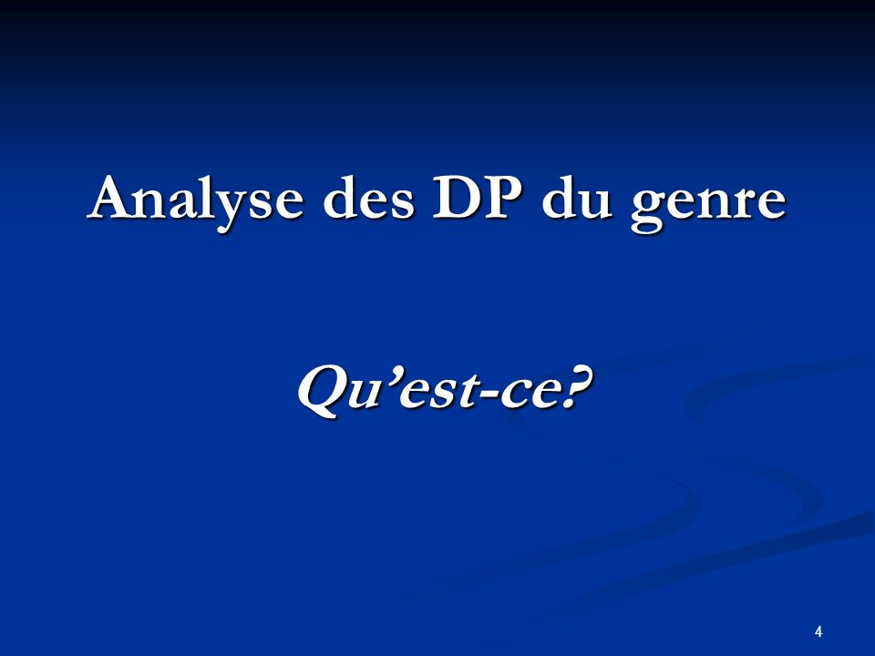 4 Analyse des DP du genre Quest-ce?
