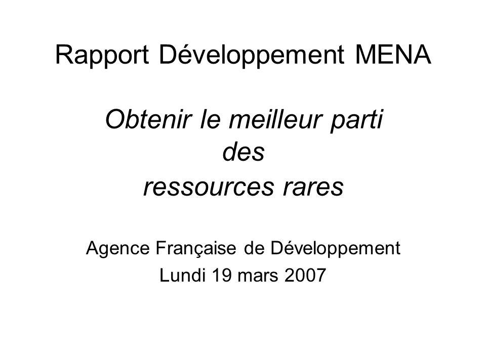 Rapport Développement MENA Obtenir le meilleur parti des ressources rares Agence Française de Développement Lundi 19 mars 2007