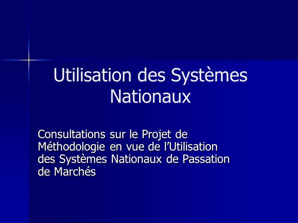 Utilisation des Systèmes Nationaux Consultations sur le Projet de Méthodologie en vue de lUtilisation des Systèmes Nationaux de Passation de Marchés