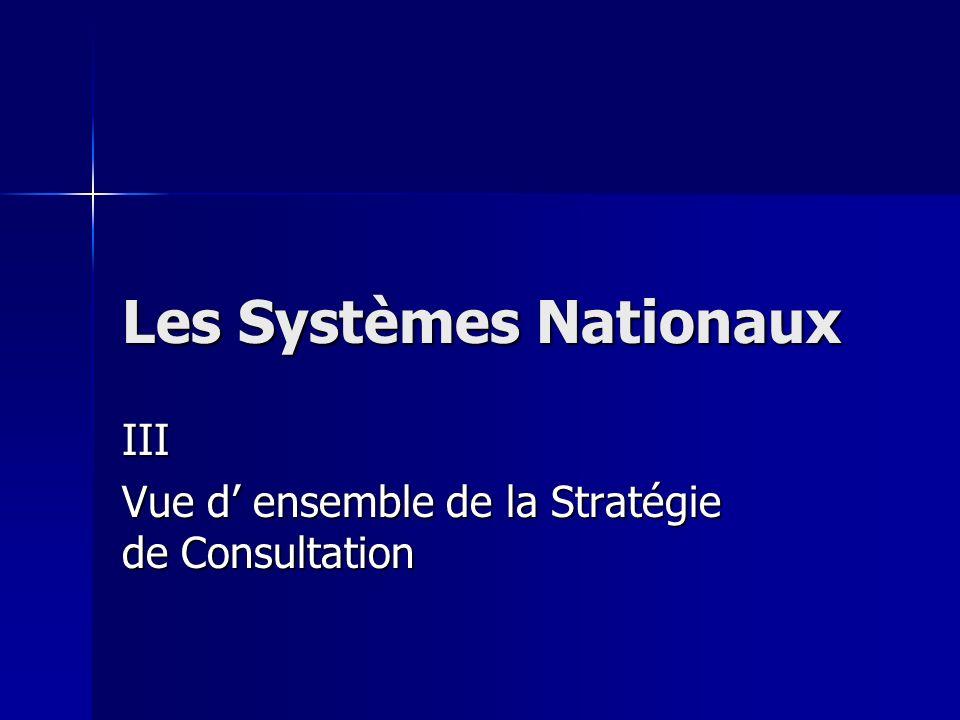 Les Systèmes Nationaux III Vue d ensemble de la Stratégie de Consultation