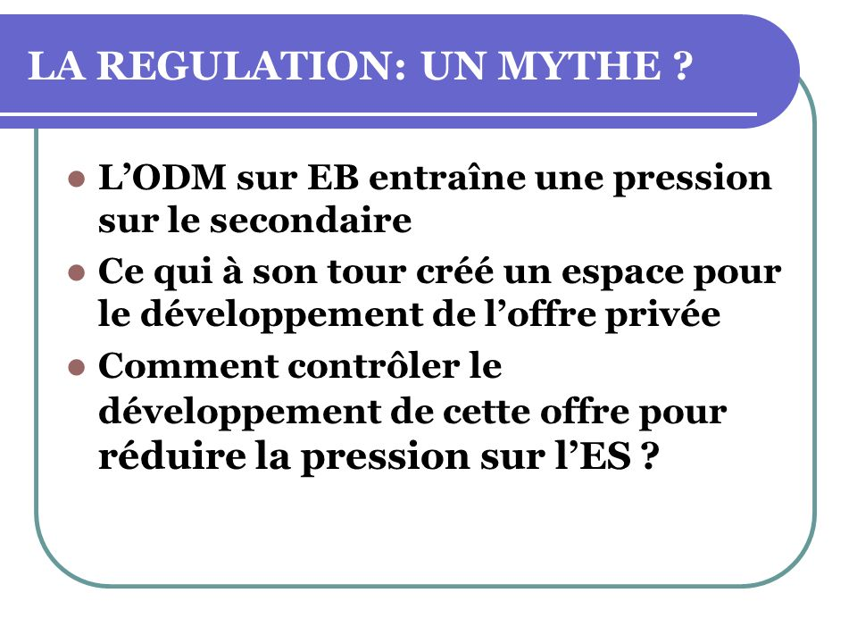 LA REGULATION: UN MYTHE .