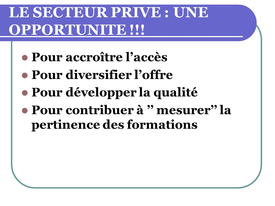LE SECTEUR PRIVE : UNE OPPORTUNITE !!.