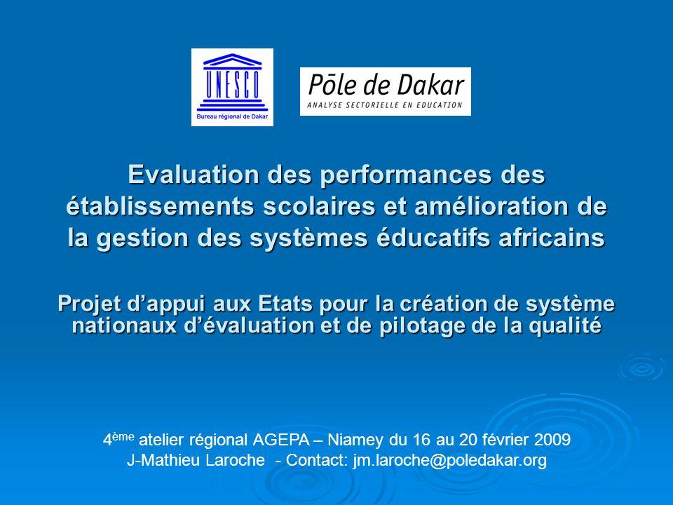 Evaluation des performances des établissements scolaires et amélioration de la gestion des systèmes éducatifs africains 4 ème atelier régional AGEPA –