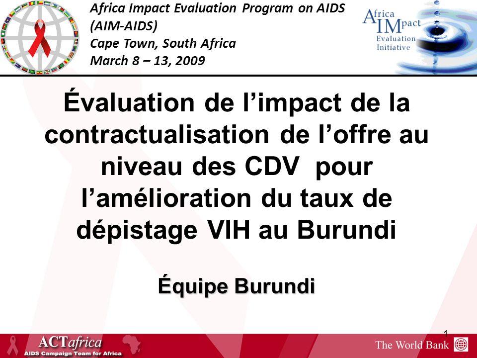 Africa Impact Evaluation Program on AIDS (AIM-AIDS) Cape Town, South Africa March 8 – 13, 2009 1 Évaluation de limpact de la contractualisation de lof