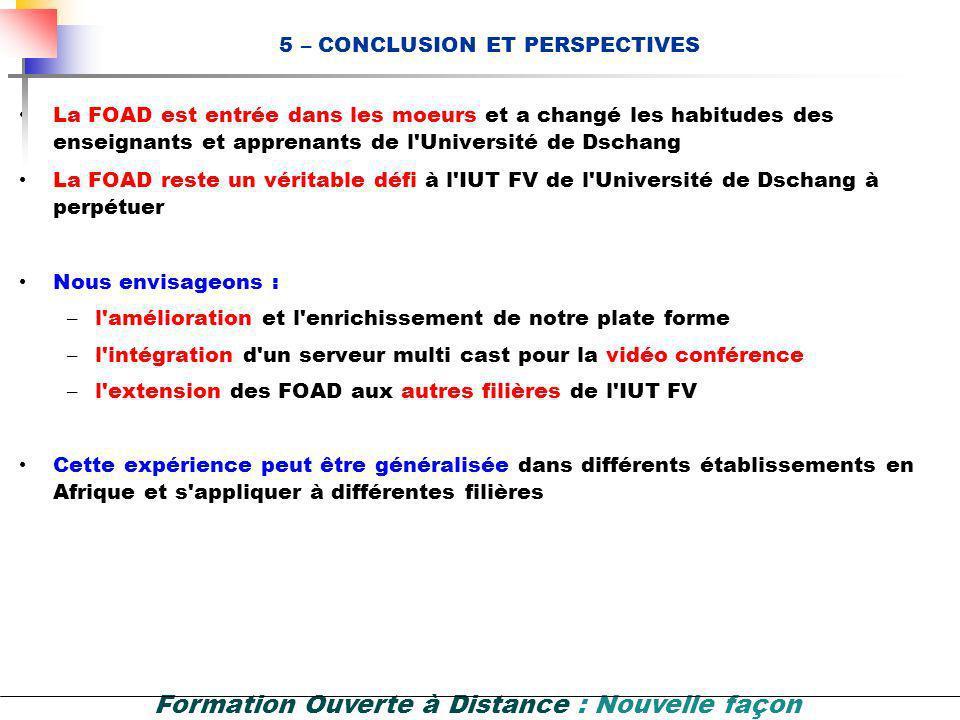 Formation Ouverte à Distance : Nouvelle façon dapprendre et denseigner 4 – EVALUATION DE LA REUSSITE Avantages : Accroissement des effectifs (en maint
