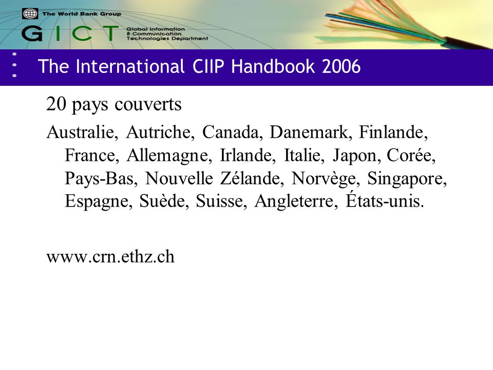 The International CIIP Handbook 2006 20 pays couverts Australie, Autriche, Canada, Danemark, Finlande, France, Allemagne, Irlande, Italie, Japon, Coré