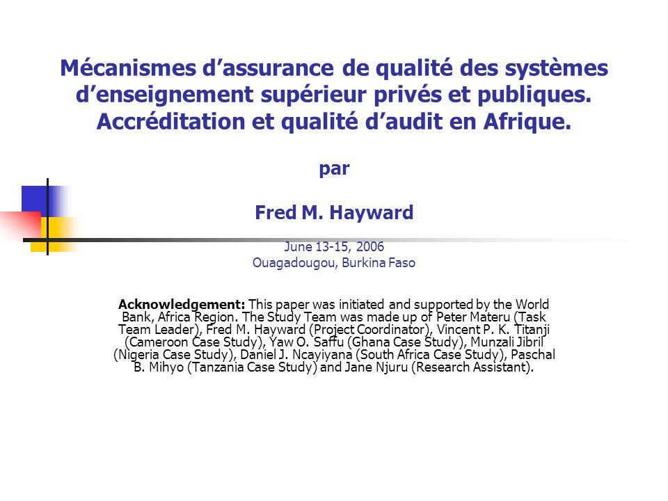 Mécanismes dassurance de qualité des systèmes denseignement supérieur privés et publiques. Accréditation et qualité daudit en Afrique. par Fred M. Hay