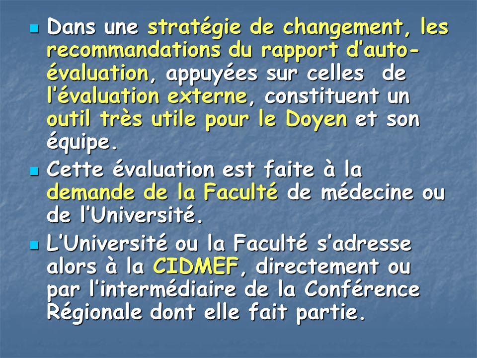 Dans une stratégie de changement, les recommandations du rapport dauto- évaluation, appuyées sur celles de lévaluation externe, constituent un outil t