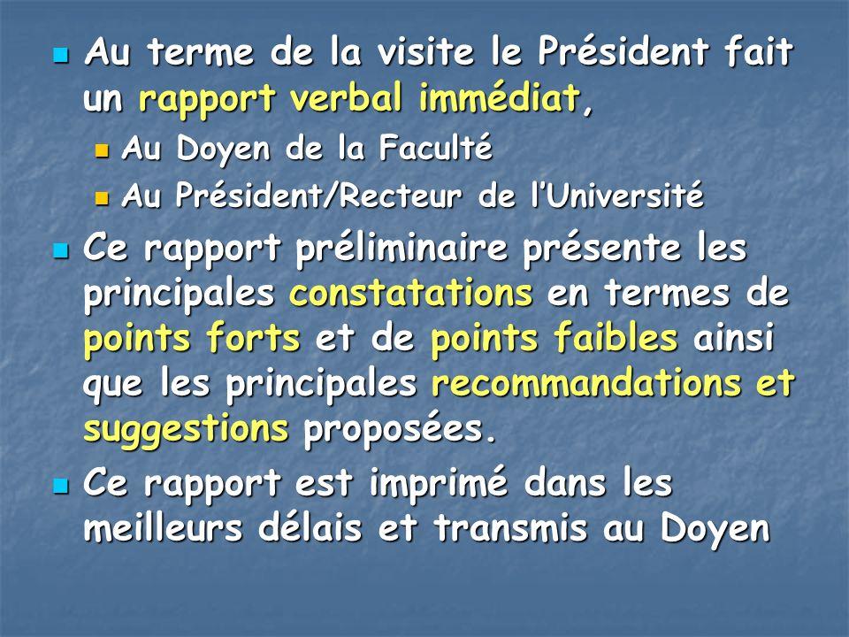 Au terme de la visite le Président fait un rapport verbal immédiat, Au terme de la visite le Président fait un rapport verbal immédiat, Au Doyen de la