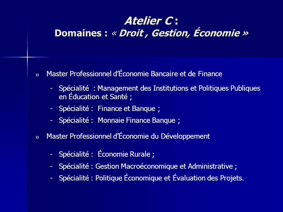 o o Master Professionnel dÉconomie Bancaire et de Finance - -Spécialité : Management des Institutions et Politiques Publiques en Éducation et Santé ;