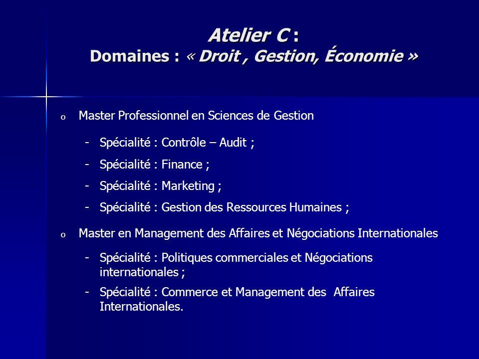 o o Master Professionnel en Sciences de Gestion - -Spécialité : Contrôle – Audit ; - -Spécialité : Finance ; - -Spécialité : Marketing ; - -Spécialité