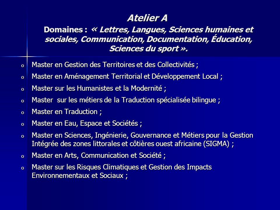 o Master en Gestion des Territoires et des Collectivités ; o Master en Aménagement Territorial et Développement Local ; o Master sur les Humanistes et
