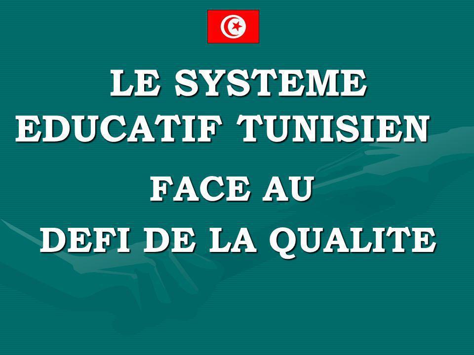 LE SYSTEME EDUCATIF TUNISIEN FACE AU DEFI DE LA QUALITE