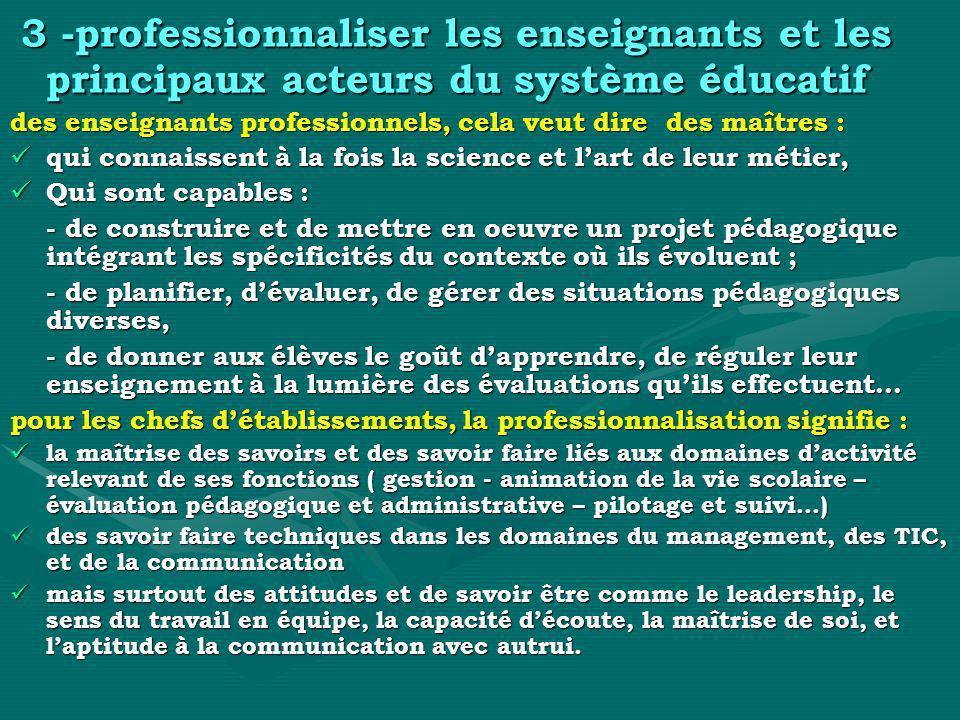 3 -professionnaliser les enseignants et les principaux acteurs du système éducatif 3 -professionnaliser les enseignants et les principaux acteurs du s
